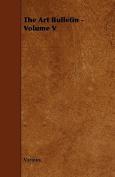 The Art Bulletin - Volume V