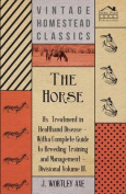 The Horse - Its Treatment in Health and Disease