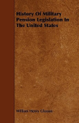 History of Military Pension Legislation in the United States