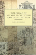 Impressions of Japanese Architecture and the Allied Arts
