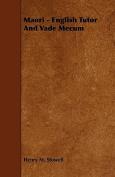 Maori - English Tutor and Vade Mecum