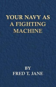 Your Navy as a Fighting Machine
