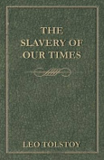 The Slavery of Our Times