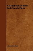 A Handbook of Bible and Church Music