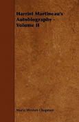 Harriet Martineau's Autobiography - Volume II