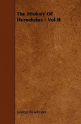 The History of Herodotus - Vol II
