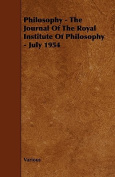 Philosophy - The Journal of the Royal Institute of Philosophy - July 1954