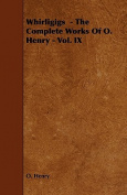 Whirligigs - The Complete Works of O. Henry - Vol. IX