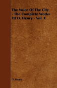 The Voice of the City - The Complete Works of O. Henry - Vol. X