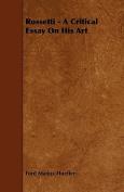 Rossetti - A Critical Essay on His Art