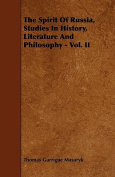 The Spirit of Russia, Studies in History, Literature and Philosophy - Vol. II