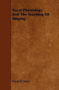 Vocal Physiology and the Teaching of Singing