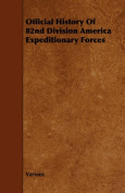 Official History of 82nd Division America Expeditionary Forces
