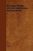 Bearings, Design, Friction, Lubrication, Bearing Metals