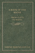A Book of the Rhine - From Cleve to Mainz