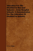 Education For The Disabled In War And Industry - Army Hospital Schools