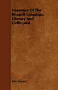 Grammar Of The Bengali Language, Literary And Colloquial