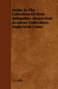 Guide To The Collection Of Irish Antiquities (Royal Irish Academy Collection)
