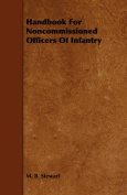 Handbook For Noncommissioned Officers Of Infantry
