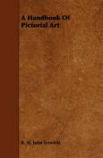 A Handbook Of Pictorial Art