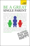 Teach Yourself Be a Great Single Parent