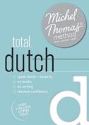 Total Dutch with the Michel Thomas Method  [Audio]
