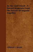 To the Lost Friend - A Sonnet-Sequence from the French of Auguste Angellier