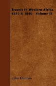 Travels in Western Africa 1845 & 1846 - Volume II
