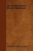 The Scottish Master Mason's Handbook