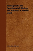 Monographs on Experimental Biology the Nature of Animal Light