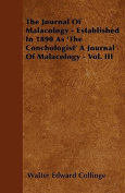 The Journal of Malacology - Established in 1890 as 'The Conchologist' a Journal of Malacology - Vol. III