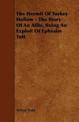 The Hermit of Turkey Hollow - The Story of an Alibi, Being an Exploit of Ephraim Tutt