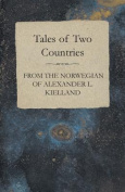 Tales of Two Countries - From the Norwegian of Alexander L. Kielland - With Translation & Introduction