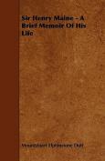 Sir Henry Maine - A Brief Memoir of His Life