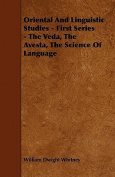 Oriental and Linguistic Studies - First Series - The Veda, the Avesta, the Science of Language