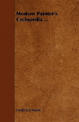 Modern Painter's Cyclopedia ...