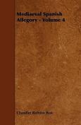 Mediaeval Spanish Allegory - Volume 4