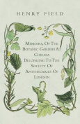 Memoirs, of the Botanick Garden at Chelsea Belonging to the Society of Apothecaries of London