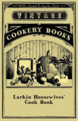 Larkin Housewives' Cook Book