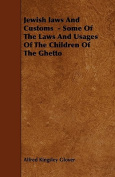 Jewish Laws and Customs - Some of the Laws and Usages of the Children of the Ghetto