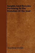 Insights AMD Heresies Pertaining to the Evolution of the Soul