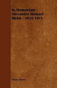 In Memoriam - Alexander Stewart Webb - 1835-1911