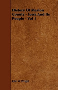 History of Marion County - Iowa and Its People - Vol 1