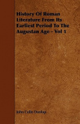 History of Roman Literature from Its Earliest Period to the Augustan Age - Vol 1