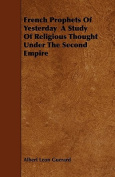 French Prophets of Yesterday a Study of Religious Thought Under the Second Empire
