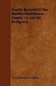 Family Record of the Maltby-Morehouse Family - A List of Pedigrees