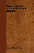 Farm Shop Work - Practical Manual Training