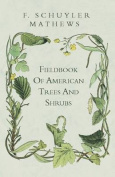 Fieldbook of American Trees and Shrubs