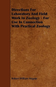 Directions for Laboratory and Field Work in Zoology - For Use in Connection with Practical Zoology