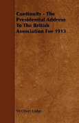 Continuity - The Presidential Address to the British Association for 1913